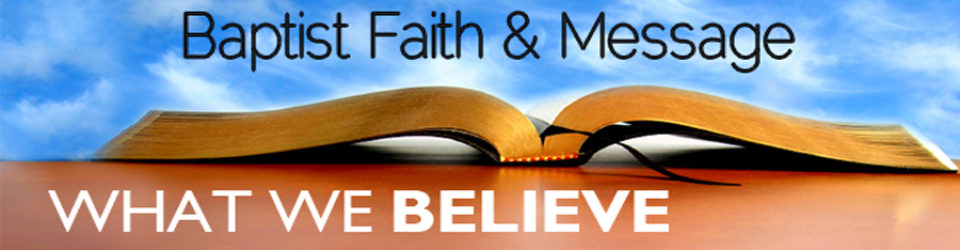 Baptist Faith And Message Open Door Baptist Church
