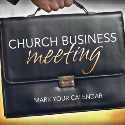 Church Business Meeting Open Door Baptist Church